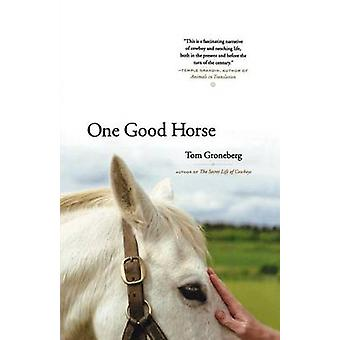 One Good Horse by Groneberg & Tom