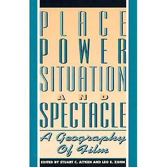 Place Power Situation and Spectacle En geografi av film av Redigerad av Stuart C Aitken & Redigerad av Leo E Zonn