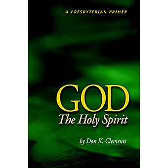 God the Holy Spirit by Clements & Don & K.