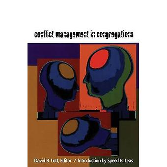 Conflict Management in Congregations by Edited by David B Lott