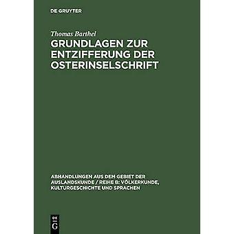 Grundlagen zur Entzifferung der Osterinselschrift by Barthel & Thomas