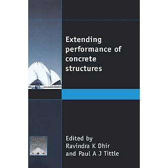 Extending Performance of Concrete Structures by Dhir & Ravindra K.