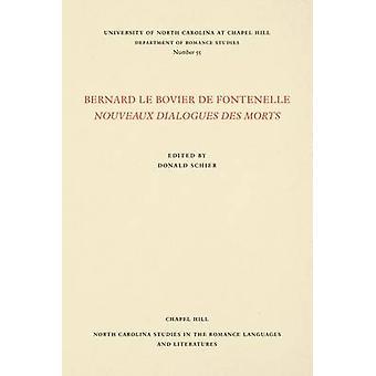 Bernard le Bovier de Fontenelle Nouveaux Dialogues des Morts by Schier & Donald