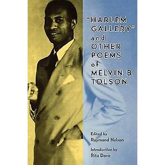 Harlem Gallery and Other Poems of Melvin B. Tolson by Tolson & Melvin Beaunorus