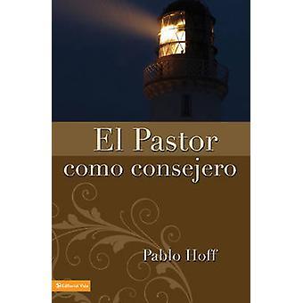 El Pastor Como Conserjero by Hoff & Paul