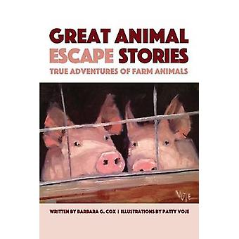 Great Animal Escape Stories True Adventures of Farm Animals by Cox & Barbara G.