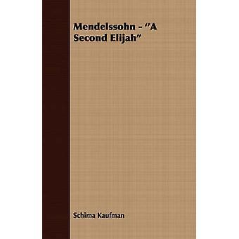 Mendelssohn  A Second Elijah by Kaufman & Schima