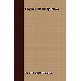 English Nativity Plays by Hemingway & Samuel Burdett