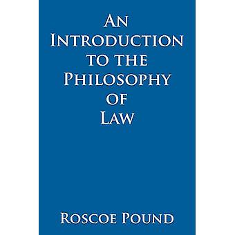 An Introduction to the Philosophy of Law by Pound & Roscoe