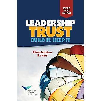 Leadership Trust Build It Keep It by Evans & Christopher