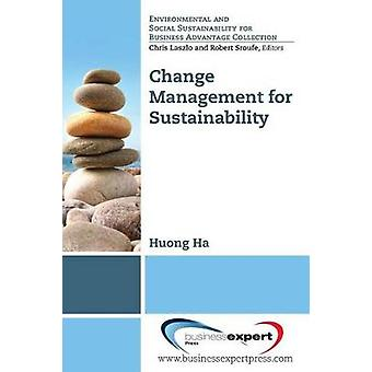 Change Management for Sustainability by Ha & Huong