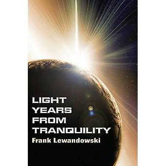 Light Years from Tranquility by Lewandowski & Frank