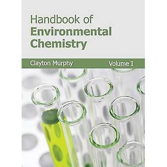 Handbook of Environmental Chemistry Volume I by Murphy & Clayton