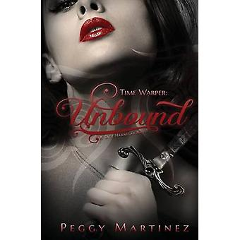 Time Warper Unbound by Martinez & Peggy