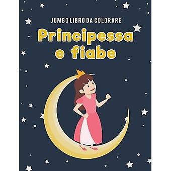 Jumbo Libro da colorare principessa e fiabe by Kids & Coloring Pages for