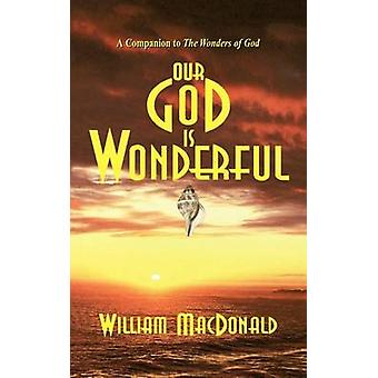 Our God is Wonderful by MacDonald & William
