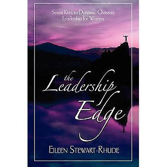 The Leadership Edge Seven Keys to Dynamic Christian Leadership for Women by StewartRhude & Eileen