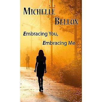 Embracing You Embracing Me by Bellon & Michelle