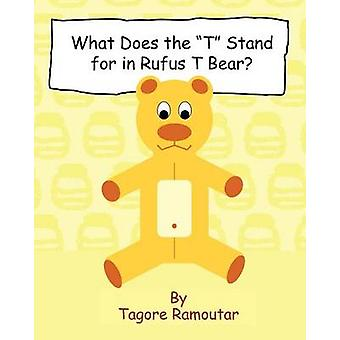 What Does the T Stand for in Rufus T Bear by Ramoutar & Tagore