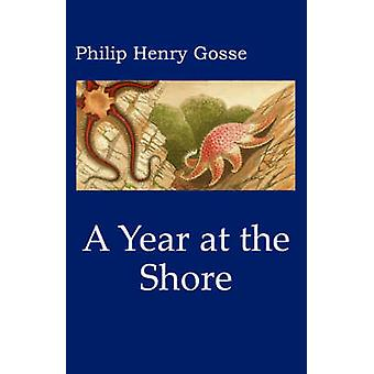 Gosses a Year at the Shore by Gosse & Philip Henry