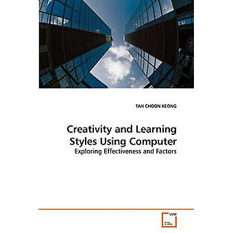 Creativity and Learning Styles Using Computer by CHOON KEONG & TAN