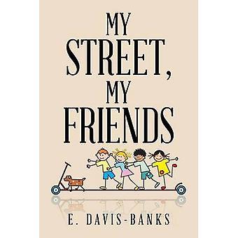 My Street My Friends by DavisBanks & E.