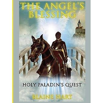 Holy Paladin's Quest - The Angel's Blessing - Book One by Blaine Hart -