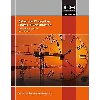 Delay and Disruption Claims in Construction - Third edition - A practi