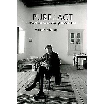 Loi pure - la vie rare de Robert Lax par Michael N. McGregor - 97