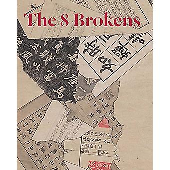 The 8 Brokens - Chinese Bapo Painting by Nancy Berliner - 978087846831