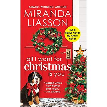 All I Want for Christmas Is You - Two full books for the price of one