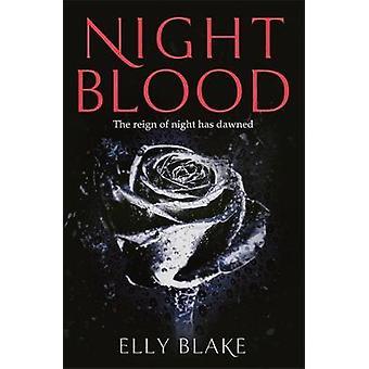 Nightblood - The Frostblood Saga Book Three by Elly Blake - 9781473635