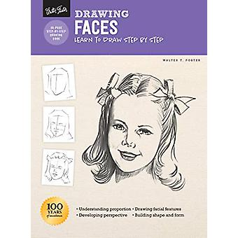 Drawing - Faces - Learn to draw step by step by Walter Foster - 9781633