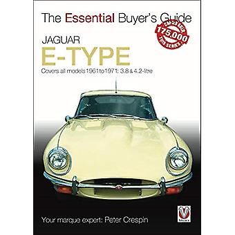 Jaguar E-Type 3.8 & 4.2 litre - The Essential Buyer's Guide by Pet