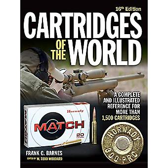 Cartridges of the World - A Complete and Illustrated Reference for Ove