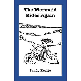The Mermaid Rides Again by Sandy Kealty - 9781999728342 Book