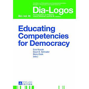 Educating Competencies for Democracy by Ewa Nowak - Dawn Schrader - B