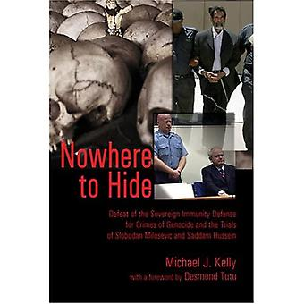 Nowhere to Hide: Defeat of the Sovereign Immunity Defense for Crimes of Genocide and the Trials of Slobodan Milosevic...