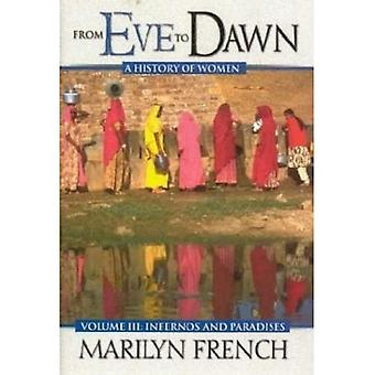 From Eve to Dawn: Infernoes and Paradises v. 3 (From Eve to Dawn)