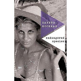 Endangered Species by Sandra Hochman - 9781683365228 Book