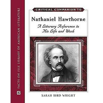 Critical Companion to Nathaniel Hawthorne - A Literary Reference to Hi