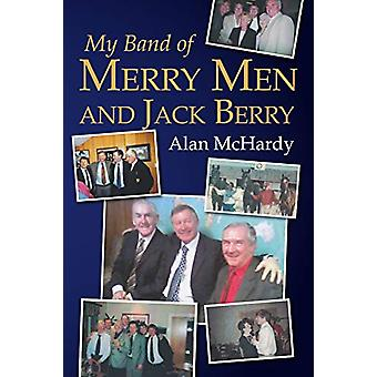 My Band of Merry Men and Jack Berry by Alan McHardy - 9781780915968 B