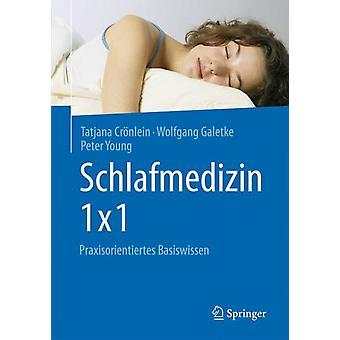 Schlafmedizin 1x1  Praxisorientiertes Basiswissen by Tatjana Croenlein & Wolfgang Galetke & Peter Young