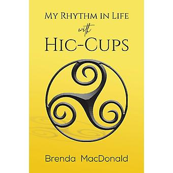 MY RHYTHM IN LIFE WITH HICCUPS by MACDONALD & BRENDA