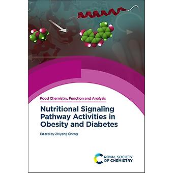 Nutritional Signaling Pathway Activities in Obesity and Diabetes by Edited by Zhiyong Cheng