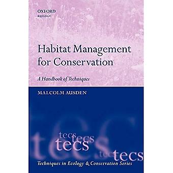 Habitat Management for Conservation: A Handbook of Techniques (Techniques in Ecology & Conservation)