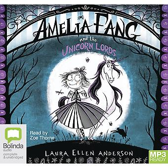 Amelia Fang and the Unicorn Lords by Anderson & Laura Ellen
