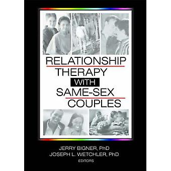 Relationship Therapy with Same-Sex Couples by Jerry J. Bigner - 97807