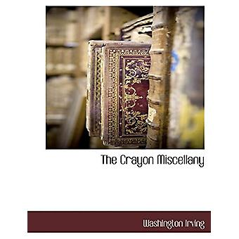 The Crayon Miscellany by Washington Irving - 9781117904481 Book