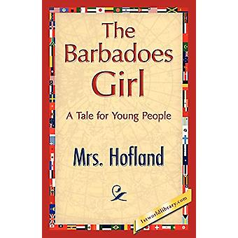 The Barbadoes Girl by Hofland Mrs Hofland - 9781421896649 Book
